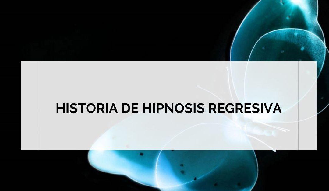 HISTORIA DE UNA HIPNOSIS REGRESIVA